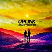 Stand Together von Uplink