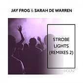 Strobe Lights (Remixes 2) by Jay Frog