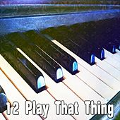 12 Play That Thing de Peaceful Piano