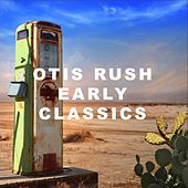 Early Classics by Otis Rush