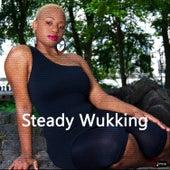 Steady Wukking by Nnika Francis