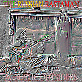 Acoustic Outsiders von The Russian Rastaman