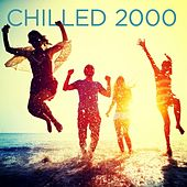 Chilled 2000 de Various Artists