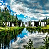 74 Auras That Aid Meditation von Lullabies for Deep Meditation