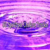 80 Spiritual Chakra Tracks von Lullabies for Deep Meditation