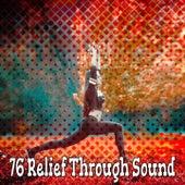 76 Relief Through Sound von Entspannungsmusik