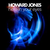 Hero in Your Eyes von Howard Jones