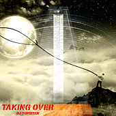 Taking Over by Dj tomsten