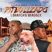 Pitbullzado Loratcho Bradock by Mc Kevin o Chris