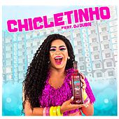 Chicletinho von Gina Kynnors