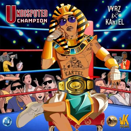 Undisputed Champion von VYBZ Kartel