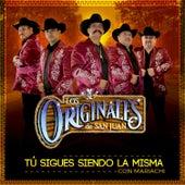 Tú Sigues Siendo la Misma de Los Originales De San Juan