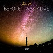 Before I Was Alive de Alexander Star