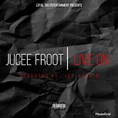 Live On by Jucee Froot