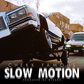Slow Motion by Chekk Famous