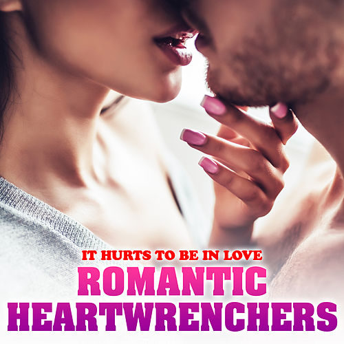 It Hurts to be in Love - Romantic Heartwrenchers by The Pop Posse
