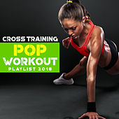 Cross Training Pop Workout Playlist 2018 by Fitness Junkies