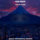 Lost In Japan (Special Instrumental Versions) by Kar Vogue