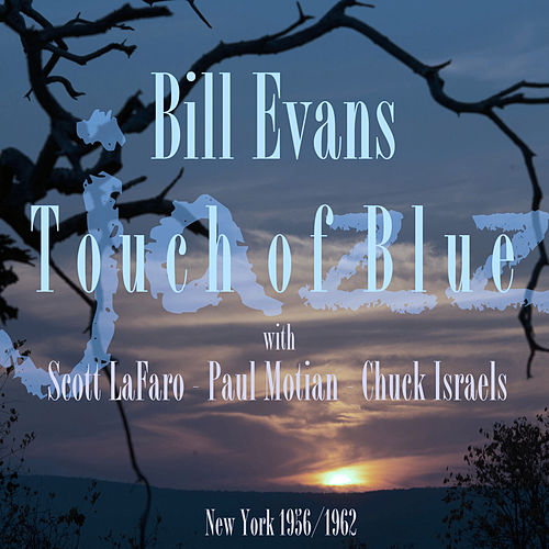 Touch Of Blue by Bill Evans
