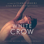 The White Crow (Original Motion Picture Soundtrack) by Ilan Eshkeri