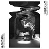 Closer Still (XYLØ Remix) di Tender