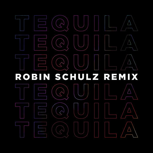 Tequila (Robin Schulz Remix) by Dan + Shay