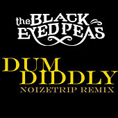 Dum Diddly (Noizetrip Remix) by Black Eyed Peas