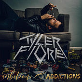 Ambitions & Addictions by Tyler Fiore