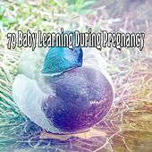 79 Baby Learning During Pregnancy von Best Relaxing SPA Music