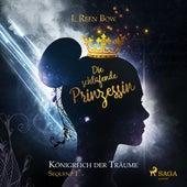 Die schlafende Prinzessin - Königreich der Träume, Sequenz 1 (Ungekürzt) von I. Reen Bow
