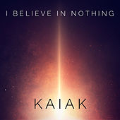 I Believe In Nothing de Kaiak