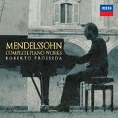Mendelssohn: Complete Piano Works di Roberto Prosseda