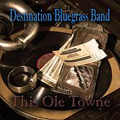This Ole Towne de Destination Bluegrass Band