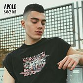 Sabes Qué by Apolo