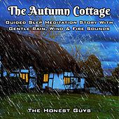 The Autumn Cottage. Guided Sleep Meditation Story with Gentle Rain, Wind & Fire Sounds van The Honest Guys