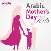 Arabic Mother's Day Hits von Various Artists