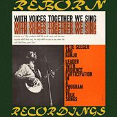 With Voices Together We Sing (HD Remastered) de Pete Seeger