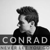 Never Let You Go de Conrad