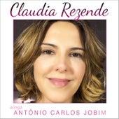 Claudia Rezende Sings Antônio Carlos Jobim de Claudia Rezende
