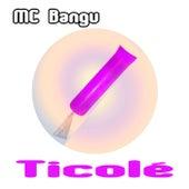 Ticolé von MC Bangu