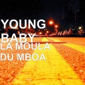 La Moula Du Mboa by Young Baby