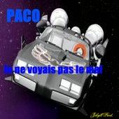 Je ne voyais pas le mal by Paco