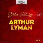 Golden Hits By Arthur Lyman Vol 5 de Arthur Lyman