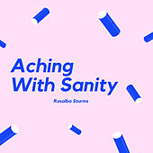 Aching With Sanity de Rosalba Sturms