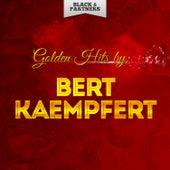 Golden Hits By Bert Kaempfert von Bert Kaempfert