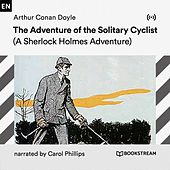 The Adventure of the Solitary Cyclist (A Sherlock Holmes Adventure) von Sherlock Holmes