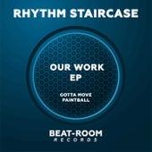 Our Work EP von Rhythm Staircase