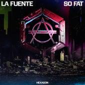 So Fat von Fuente