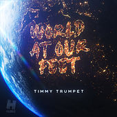 World at Our Feet de Timmy Trumpet