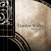 Acoustic Love by Gordon Waller